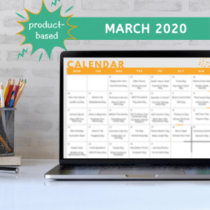 Social Media Calendar: Product-Based Business – March 2020